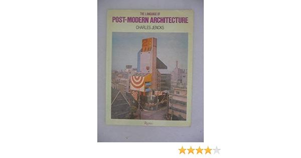 The Language Of Post Modern Architecture Jencks Charles 9780847800872 Amazon Com Books