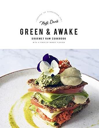 GREEN AND AWAKE: Gourmet Raw Cookbook (English Edition) eBook: DEVELI, NAZLI: Amazon.es: Tienda Kindle