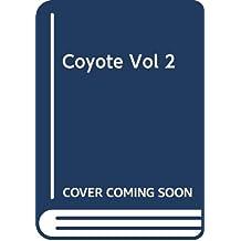 Coyote, Vol. 2