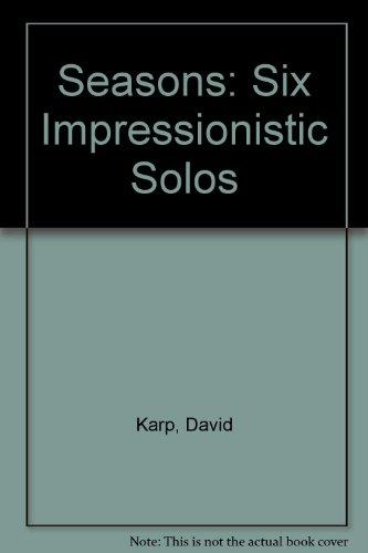 Seasons: Six Impressionistic Solos (Music Piano Impressionistic)