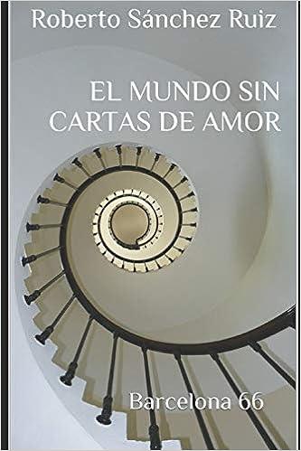 Amazon.com: El Mundo sin Cartas de Amor: Barcelona 66 ...