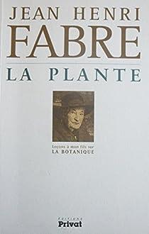 La plante : Leçons à mon fils sur la botanique par Fabre