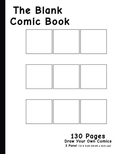 - Blank Comic Book - 3 Panel Layout: 7.5 x 9.25, 130 Pages,For drawing your own comics, ideas and sketches