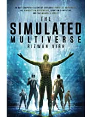The Simulated Multiverse: An MIT Computer Scientist Explores Parallel Universes, Quantum Computing, The Simulation Hypothesis and the Mandela Effect