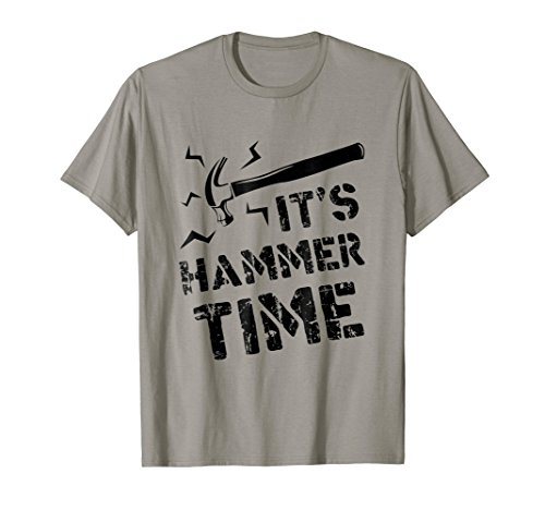 - Mens Funny Its Hammer Time T-shirt Carpenter Fathers Day Gift 3XL Slate
