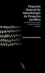 Pequeno Manual de Metodologia da Pesquisa Jurídica: ou roteiro de pesquisa para estudantes de Direito