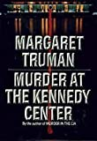 Murder at the Kennedy Center, Margaret Truman, 0394576020