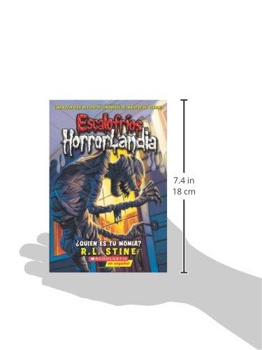 Escalofríos HorrorLandia #6: ¿Quién es tu momia?: (Spanish language edition of Goosebumps HorrorLand #6: Who's Your Mummy?) (Spanish Edition) by Scholastic en Espanol
