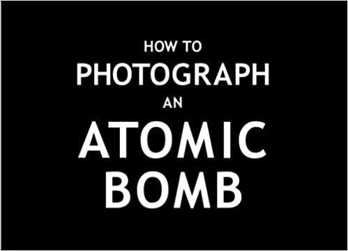 How To Photograph an Atomic Bomb