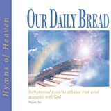 Our Daily Bread - Hymns of Heaven - Volume 10 (Our Daily Bread Instrumental)