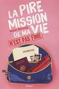 """Afficher """"La pire mission de ma vie n° 02 La pire mission de ma vie n'est pas finie"""""""