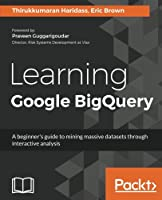 Learning Google BigQuery Front Cover
