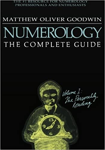 Numerology: The Complete Guide: Volume 1: The Personality Reading