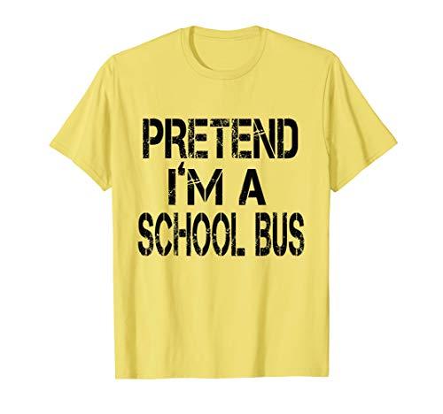 Pretend I'm A School Bus Lazy Halloween Costume Tshirt
