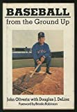 Baseball from the Ground Up, John Oliviera and Douglas J. DeLisa, 0533104114