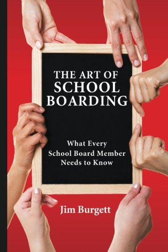 The Art of School Boarding: What Every School Board Member Needs to Know