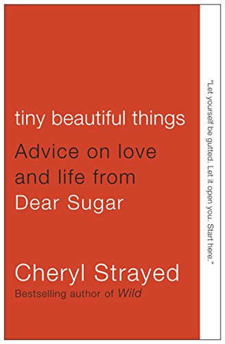 Tiny Beautiful Things: Advice on Love and Life from Dear Sugar (Qc Mall)