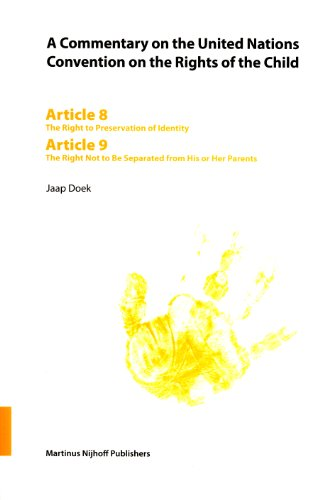 Commentary on the United Nations Convention on the Rights of the Child , Volume 8 Articles 8-9: The Right to Preservation of Identity and The Right ... Convention on the Rights of the Child) (v. 8) (Article 9 European Convention On Human Rights)