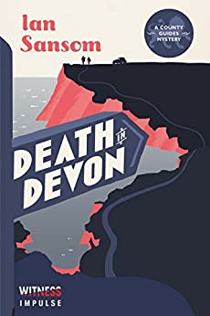 Death in Devon: A County Guides Mystery by [Sansom, Ian]