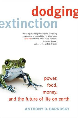 Dodging Extinction: Power, Food, Money, and the Future of Life on Earth por Anthony D. Barnosky