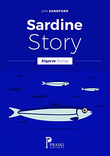 Algarve - Sardine Story (Algarve Stories) by Jan Sandford