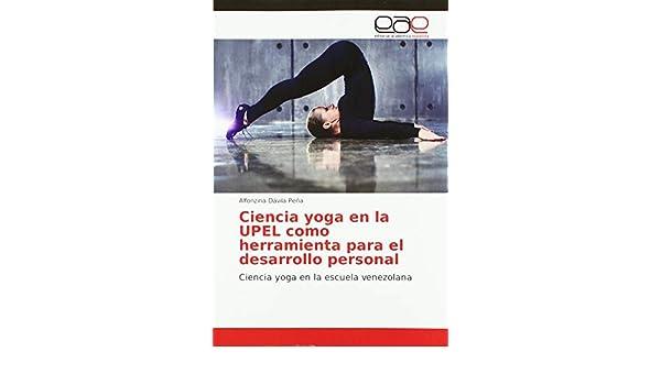 Ciencia yoga en la UPEL como herramienta para el desarrollo ...
