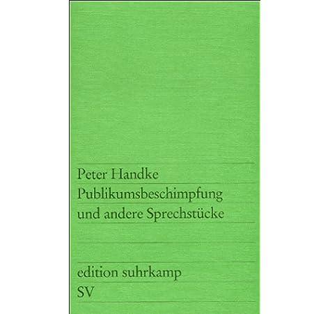 Publikumsbeschimpfung und andere Sprechstucke: Amazon.es: Handke, Peter: Libros en idiomas extranjeros