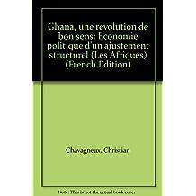 Ghana, Une Revolution de Bon Sens