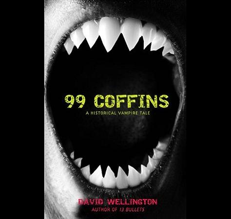 99 Coffins A Historical Vampire Tale Laura Caxton Vampire Book 2 Ebook Wellington David Amazon Ca Kindle Store
