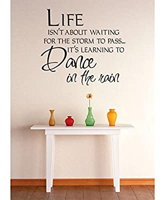Vinyl Wall Decal Sticker : Life Isnt About Waiting For The Storm To Pass... Its Learning To Dance In The Rain Quote Bedroom Bathroom Living Room Picture Art Peel & Stick Mural Size: 20 Inches X 20 Inches - 22 Colors Available