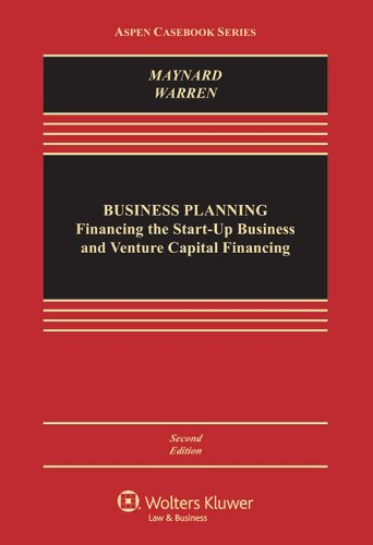 1454837683 - Business Planning: Financing the Start-Up Business and Venture Capital (Aspen Casebook)