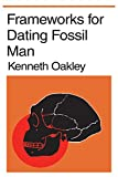 Frameworks for Dating Fossil Man