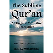 The Sublime Qur'an: An Exegetic Meditative Translation: Part 28