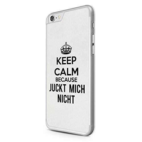 Keep Calm Because Juckt Mich Nicht Apple iPhone 6S Hardcase Hülle Cover Case Schale Spruch Zitat Design Quote