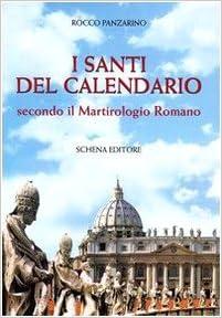 Santi Del Calendario.I Santi Del Calendario Secondo Il Martirologio Romano