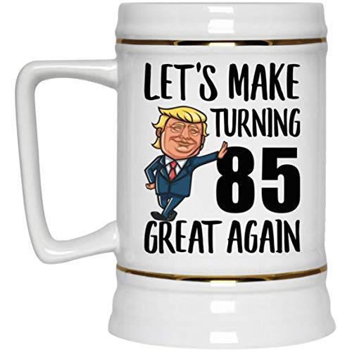 Let's Make Turning 85 Great Again Beer Stein