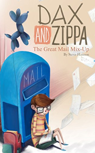 Dax & Zippa's Great Mail Mix-Up by [Hanson, Steve]
