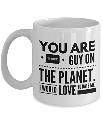 Funny Mug for Boyfriend, You Are the Luckiest Guy on the Planet, Sarcastic Coffee Mugs for Men, Dating