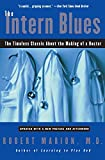 img - for The Intern Blues: The Timeless Classic About the Making of a Doctor book / textbook / text book