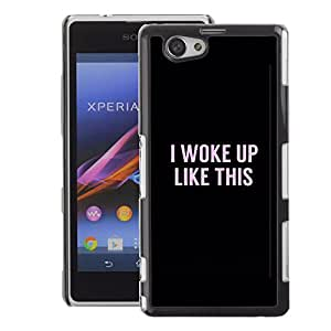 A-type Arte & diseño plástico duro Fundas Cover Cubre Hard Case Cover para Sony Xperia Z1 Compact / Z1 Mini (Not Z1) (I Woke Up Like This Text Pink Black Funny)