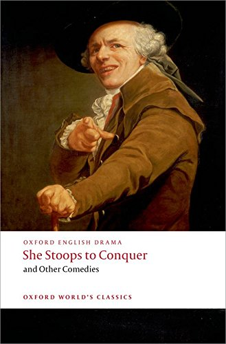 She Stoops to Conquer and Other Comedies (Oxford World's Classics)