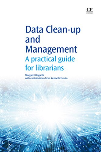 Download Data Clean-Up and Management: A Practical Guide for Librarians (Chandos Information Professional Series) Pdf