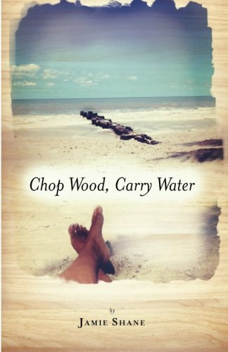 Chop Wood, Carry Water