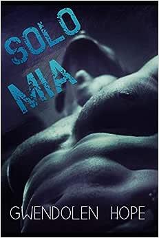 Solo mia: Graphic, Romance Cover, Hope, Gwendolen: Amazon.com.mx ...
