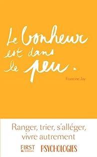 Le bonheur est dans le peu par Francine Jay