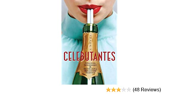 Amazon.com: Celebutantes: A Novel eBook: Amanda Goldberg, Ruthanna Khalighi Hopper: Kindle Store