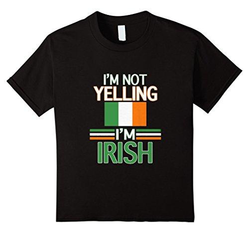 Kids Irish Humor - I'm Not Yelling I'm Irish Gift Shirt 4 Black (Toga Ideas)