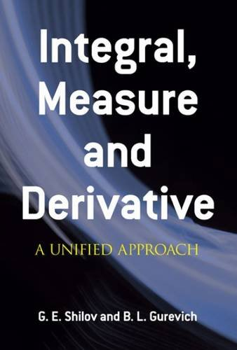 Integral  Measure And Derivative  A Unified Approach  Dover Books On Mathematics