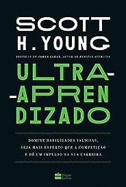 Ultra-aprendizado: domine habilidades valiosas, seja mais esperto que a competição e dê um impulso na sua carr