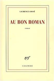 Au bon roman par Cossé